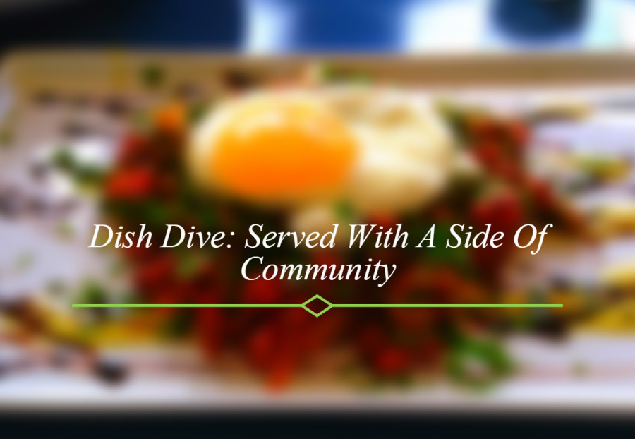 Dish Dive: Served With A Side Of Community