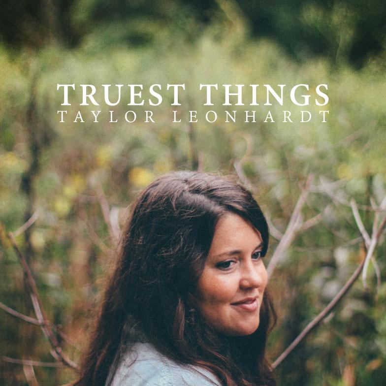%22Truest+Things%22+by+Taylor+Leonhardt+album+review